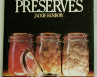 1984 HOME PRESERVES Jackie Burrows Make Your Own Jellies Jams Syrups Sauces Pickles Chutneys Relish