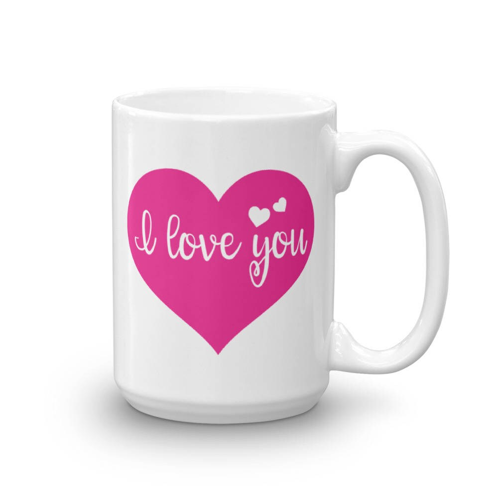 I Love You Mug Anniversary Mug Happy Anniversary