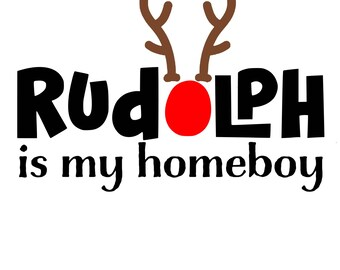 Rudolph is my Hombeboy Cutting File