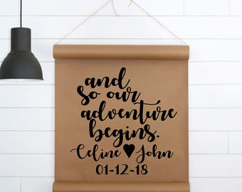 And So Our Adventure Begins,Wedding Sign,Wedding Decor,Custom Wedding Sign,Custom Sign Weddings,Paper Wall Art,Paper Scroll,Wall Decor,