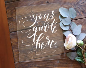 Custom Acrylic Sign, Your Quote Here, Acrylic Wedding Sign, Custom Calligraphy Acrylic Sign, Rustic Vintage Modern Weddings