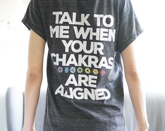 Talk To Me When Your Chakras Are Aligned - Yoga Shirt - Chakra Shirt - Yoga T Shirt - T Shirt Yoga - Yoga Top - Yoga Clothes - Yoga Top