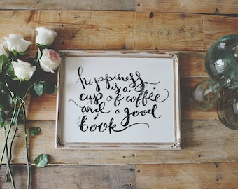 Happiness Is A Cup Of Coffee And A Good Book  | Digital Download Print