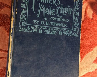 ANTIQUE SONG BOOK 1894 choir, hymns, male choir, blue hardback, music, notes, collectible