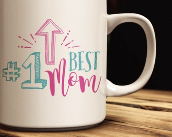 Coffee Mug | Quick Ship! |  #1 Best Mom Coffee Mug | Mug Available in 11 oz. & 15 oz. sizes | Mother's Day Gift for Her | Gift for Mom
