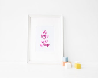 Printable Hand Lettered Watercolor Quote | Pink | Oh Baby it's a Wild World | Nursery Art | Baby Decor | Watercolor Print | Hand-lettered