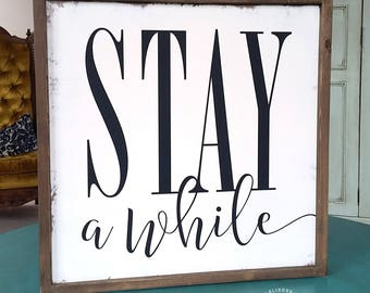 Stay Awhile Hand Painted Wood Sign with Farmhouse Frame