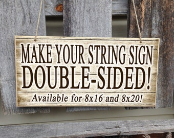 Make Your String Sign Double-Sided!         Purchase this listing in addition to your order to make your string sign double-sided.