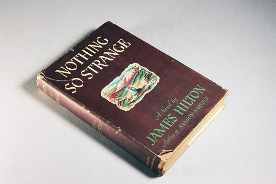 1947 Hardcover Book, Nothing So Strange, James Hilton, Novel, Fiction, Literature, Romance