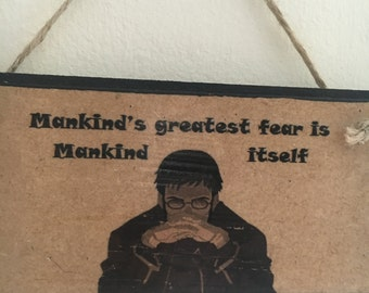"""Handmade and handpainted ~ """"Mankind's greatest fear is mankind itself"""" ~ Wall Plaque / Door Sign"""