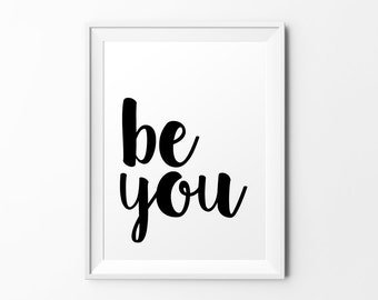 Be you - quote print black white typography inspirational print typography poster motivational print wall decal art
