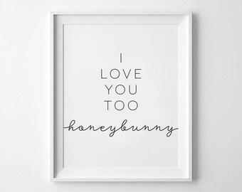 I love You Too Honey Bunny, Honey Bunny, Pulp, Fiction, Honey Bunny, I Love You Honey Bunny, Hunnybunny, Hunny Bunny, Love You More, Quotes