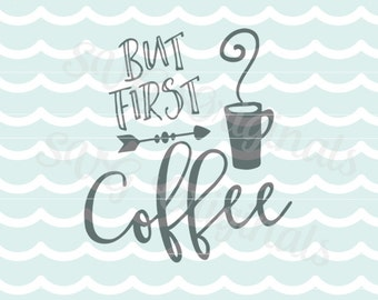 But first coffee SVG Vector File. Coffee lovers. Framing, cutting, overlays. Coffee Cricut Explore and more!
