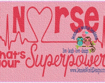 Nurse Whats your Superpower - Heart ekg- SVG/DXF/PNG Cut File