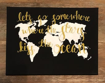 Let's Go Somewhere Whete the Stars Kiss the Ocean Canvas Black Gold Map Hand-Lettering