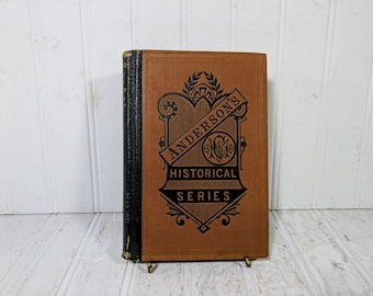 Anderson's Historical Series Book A Grammar School History of the United States by John J. Anderson ©1874 with Maps, Plates & Illustrations
