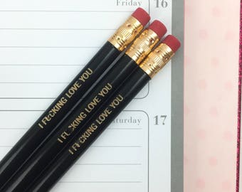 I fvcking love you. 3 three pack pencil set in black. mature. subtle reminders for fabulous folks.