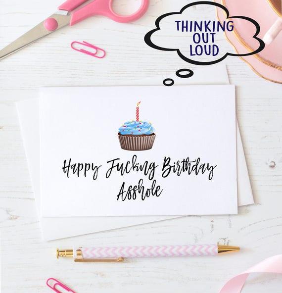 happy fucking birthday asshole. birthday card. mature birthday