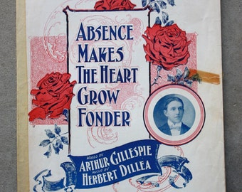 Antique sheet music - 1900 - Absence Makes the Heart Grow Fonder by Fred Gladdish