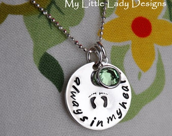 Miscarriage Infant Loss - Always in My Heart with tiny baby feet - Sterling Silver Hand Stamped Necklace w/birthstone
