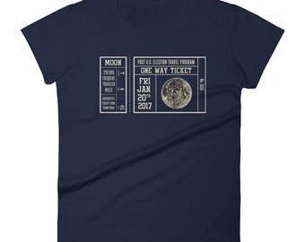 Anti Trump One Way Ticket T-Shirt -- Funny Anti Trump T-Shirt -- Women's short sleeve t-shirt