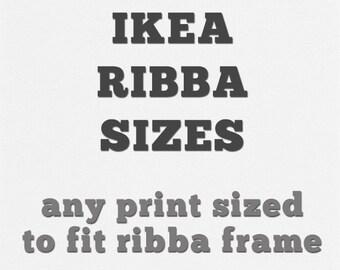 IKEA Ribba Print Sizes, Any Print Sized to fit IKEA Ribba Frame, You Select Print, Any Print for Ribba Framing