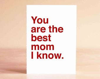 Mothers Day Card - Wife Mothers Day - Mother Gift from Daughter - Mothers Day Gift - You are the best mom I know.