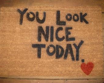 You Look Nice Today Floor Mat or Door Mat 24 x 36