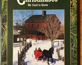 The Christmases We Used to Know - A Sleighful of Memories from Yuletides Past
