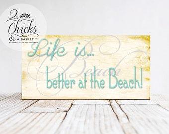 Life Is Better At The Beach, Beach Sign, Beachy Decor
