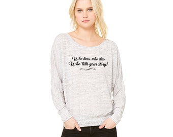 Who Tells Your Story Slouchy Long Sleeve Hamilton Shirt Hamilton Quotes, Hamilton Musical, Alexander Hamilton Lyrics Hamilton Quote Broadway