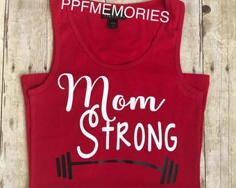 Mom Shirt - Funny Shirt - Mom Strong - Mommy Humor - Funny Mom Shirt - Tired Mommy - Workout tank