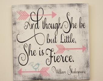 And Though She Be But Little She Is Fierce Wood Sign Girls Nursery Wall Decor Nursery Wall Art Shabby Chic Nursery Vintage Nursery Handmade