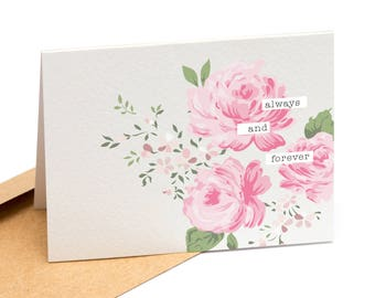 Always and Forever- Valentines Day, Anniversary, Just Because Greeting Cards