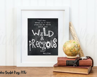 Tell me what are you going to do with your wild and precious life, Mary Oliver, typography, subway art, chalkboard art,chickenscratchpress