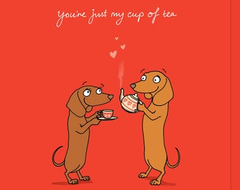 You're just my cup of tea Dachshund card