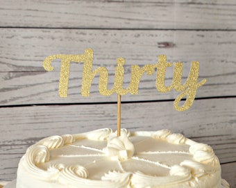 Thirty Cake Topper.  30th Birthday Cake Topper. 30th Birthday Party Decorations. 30th Decor. 30th. Dirty 30. 30th Birthday Ideas.
