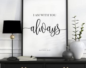 Bible Verse Printable, I Am With You Always, Matthew 28:20, Christian Prints, Nursery Scripture, Christian Decor, Scripture Art, Bible Quote