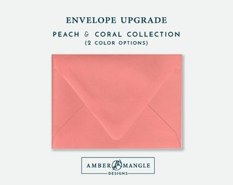 ENVELOPE UPGRADE Peach Coral Envelopes Add-On for Amber Mangle Designs Print Order Invitations A7 Note Cards A2 Stationery A6