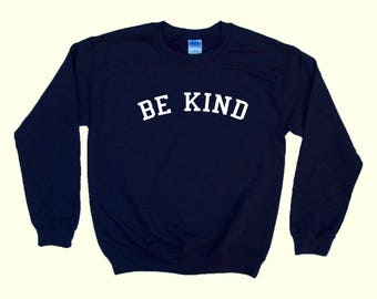 BE KIND - Crewneck Sweatshirt