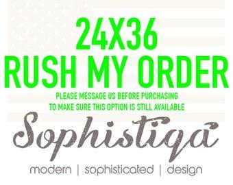 24x36 - Rush Production - Rush My Order