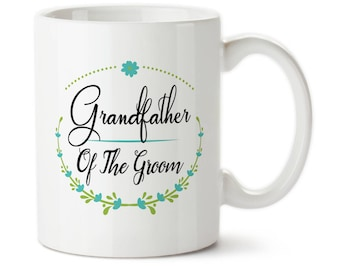 Grandfather Of The Groom, Bridal party gift, Wedding party gift, Wedding gift, Custom wedding mug, Grandfather gift, Grandfather of groom