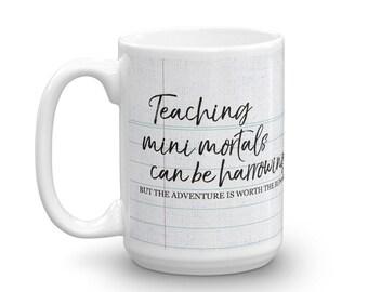 Teaching Mini Mortals, Teacher Mug, Pep Talk Mug, Teacher Gift, Kindergarten Teacher Gift, Teaching Quote, Inspirational Quote