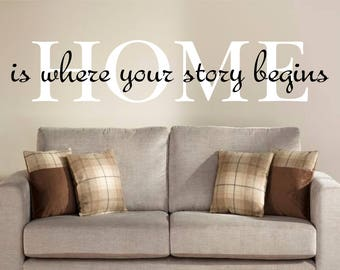 Home Is Where Your Story Begins Vinyl Wall Decal | Family Wall Decal |Wall Art | Family Room Decal | Wall Quotes | Wedding Gifts |