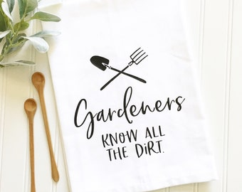 tea towel gardeners know all the dirt tea towel gift for gardener mom funny tea towel custom kitchen decor bridal gift housewarming gift