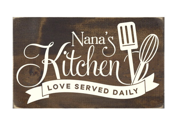 Nana\'s Kitchen Love Served Daily Rustic Wood Sign /