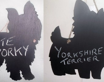 DOG - Yorkshire Terrier 2 shapes to choose from Chalkboard blackboard Birthday Christmas present unique handmade gift