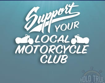 Motorcycle Club Decal - Pick SIZE and COLOR - Support Your Local Motorcycle Club - Motorcycle Club Sticker - SYL Motorcycle Club - 1 %er