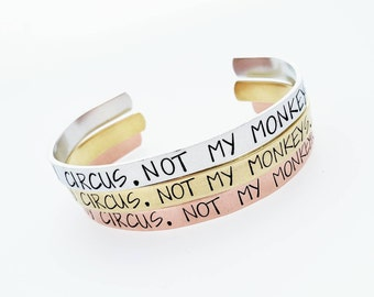 Not My Circus Not My Monkeys Bracelet - Inspirational Gift For Best Friend - Hand Stamped Jewelry