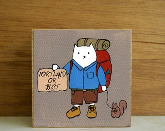 """ART BLOCK: """"Portland or Bust"""" featuring a Hitchhiker Cat and his Pet Squirrel - CUSTOMIZABLE!"""